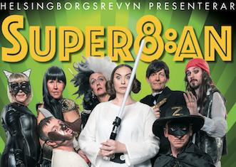 "Helsingborgsrevyn ""Super8:an"" 16 feb – 10 mar"